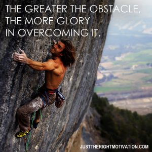 Motivational Quote on Obstacles and Glory: The more glory in overcoming it
