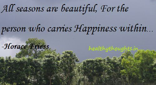 Motivational Quote on Happiness: All seasons are beautiful for the person