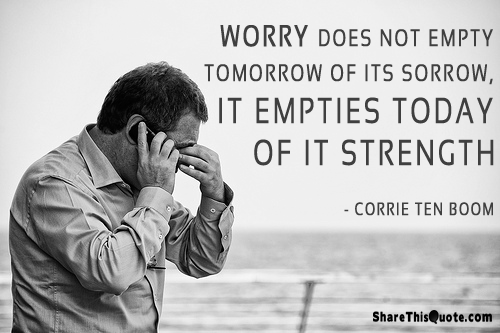 Motivational Quote On Strength: Worry does not empty tomorrow of its sorrows