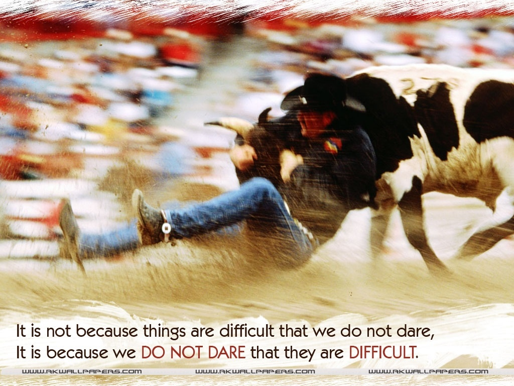 Motivational Wallpaper on Difficult :  It is not because things are difficult that we dont dare