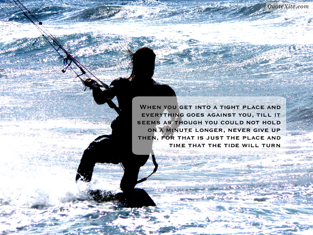 Don't Give Up : Motivational wallpaper The tide will turn never give up