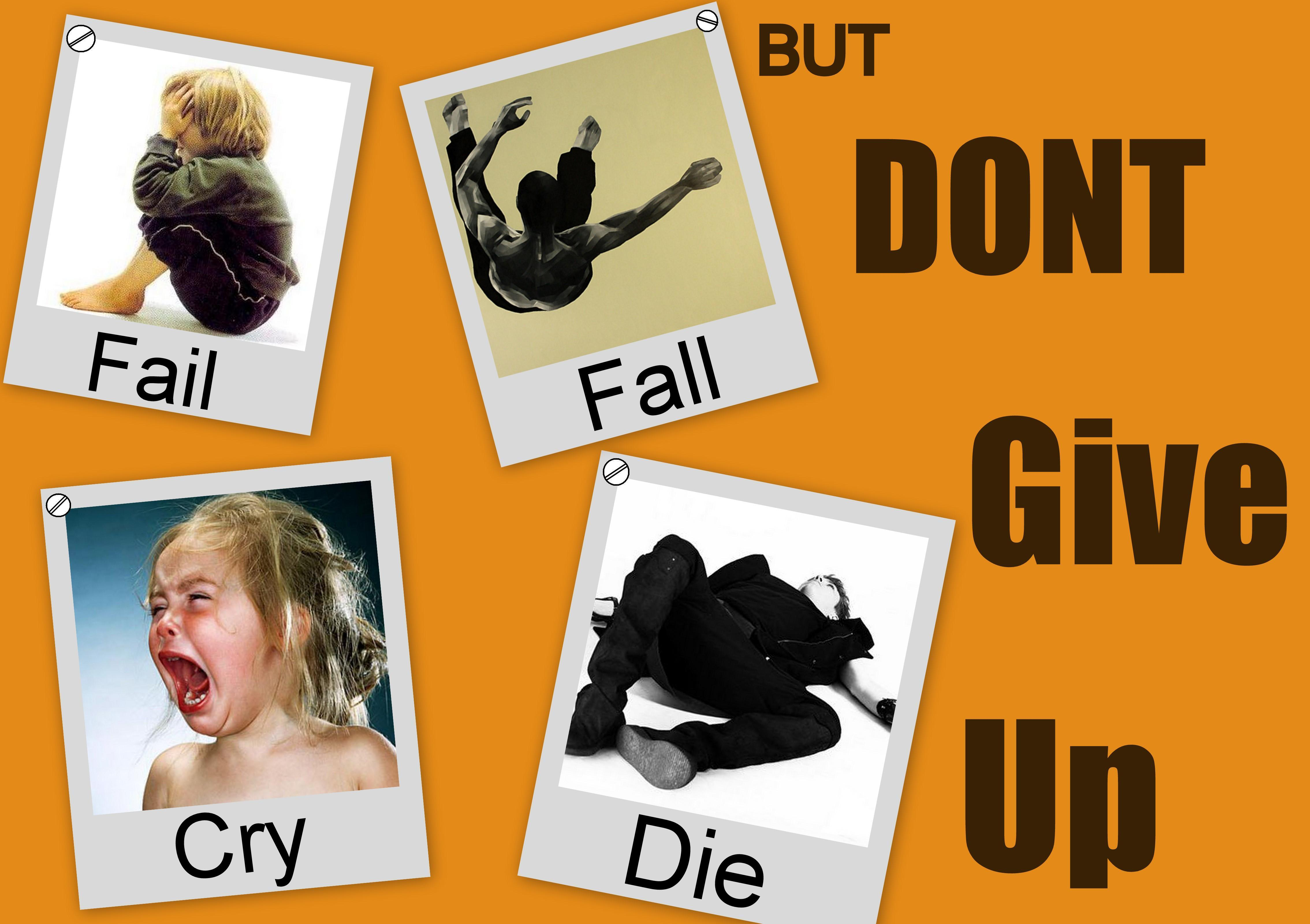 fail fall cry even die but dont give up motivational wallpaper 300x211 ...