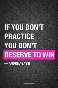 Motivational Quote on Deserve to win : if u dont practice u dont deserve to win