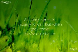 Motivational Quote on Patience: All things come to those who wait