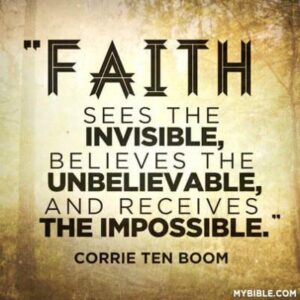 Motivational Quote on Faith: Faith sees the invisible, Believes the unbelievable