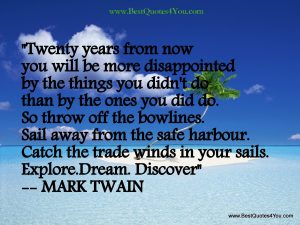 Motivational Quote on Dreams: Twenty years from now you will be more disappointed
