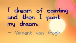 Motivational Quote on Dream: I dream of painting