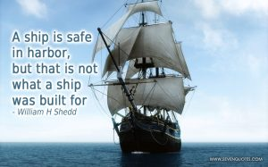 Motivational Quote on Safe Harbors: A ship is safe in a harbor,