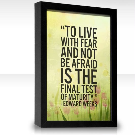 Motivational Quote On Fear: To live with fear and not be afraid