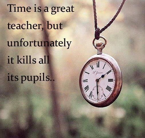 Motivational Quote on Time: Time is a great teacher