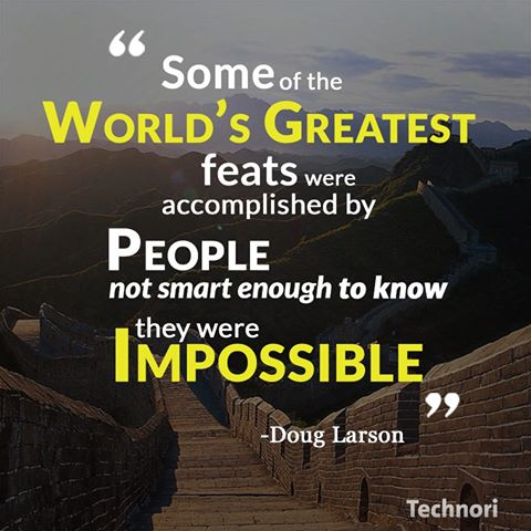 Motivational Quote on Impossible: Some of the world's greatest feats