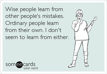 Motivational Quote on Mistakes: Wise people learn from other people's mistakes