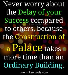 Never-worry-about-the-delay-of-your-success-compared-to-others