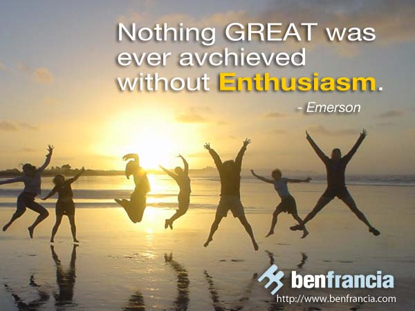 Motivational Quote On Enthusiasm: Nothing great was ever achieved without enthusiasm