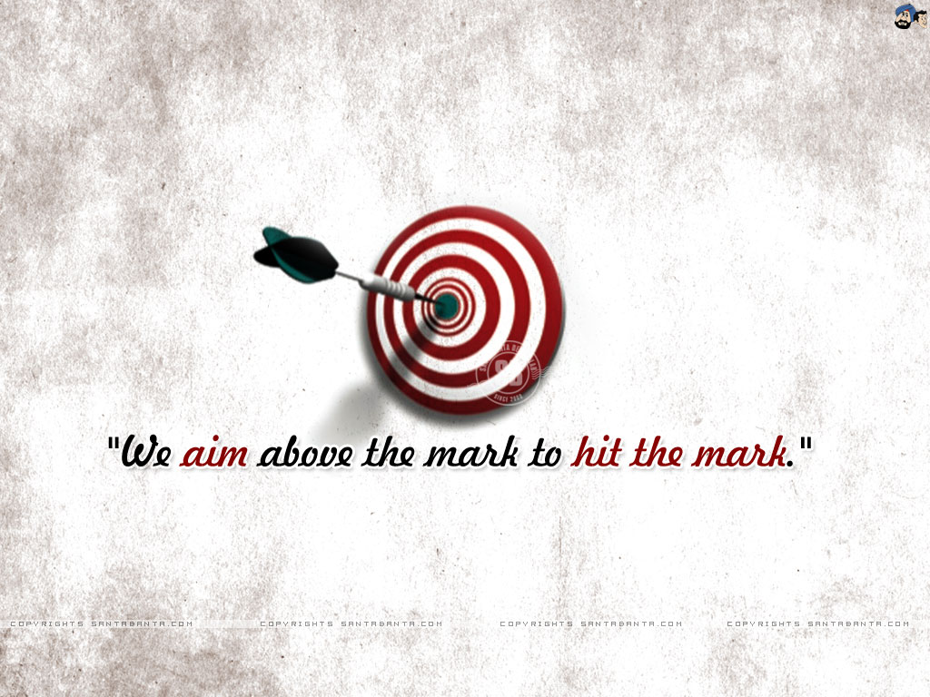 Motivational wallpaper on Achieving Target : Aim above the mark