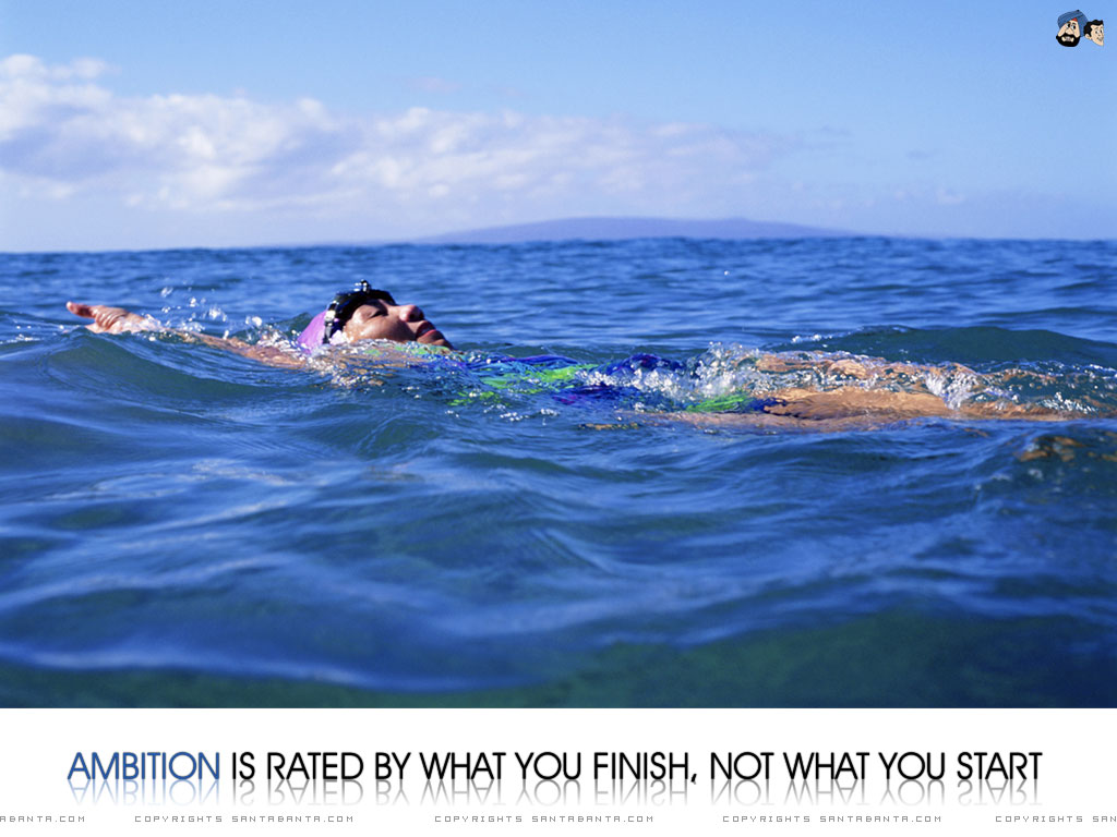 Motivational wallpaper on Ambition : Ambition is rated by what you finish