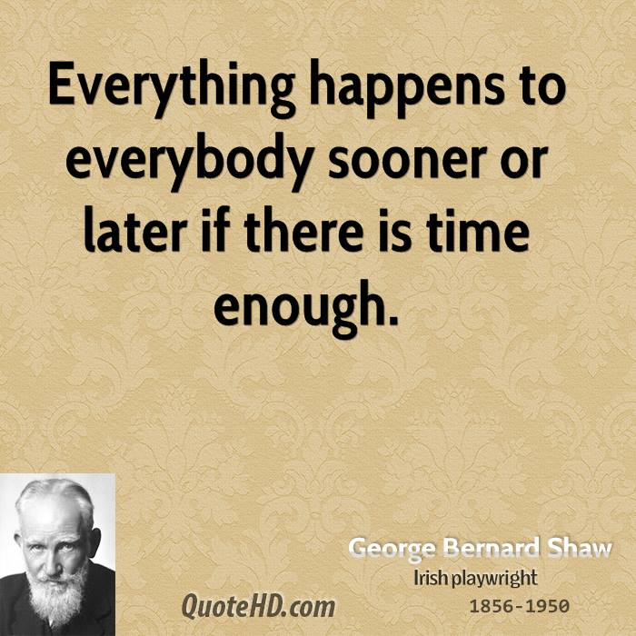 Motivational Quote On Everything: Everything happens to everybody sooner or later
