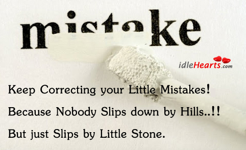 Motivational Quote on Mistakes: Keep correcting your little mistakes