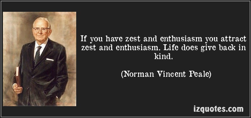 Motivational Quote on Life: If you have zest and enthusiasm,