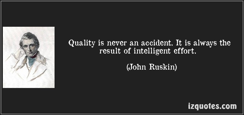 Motivational Quote on Quality: Quality is never an accident