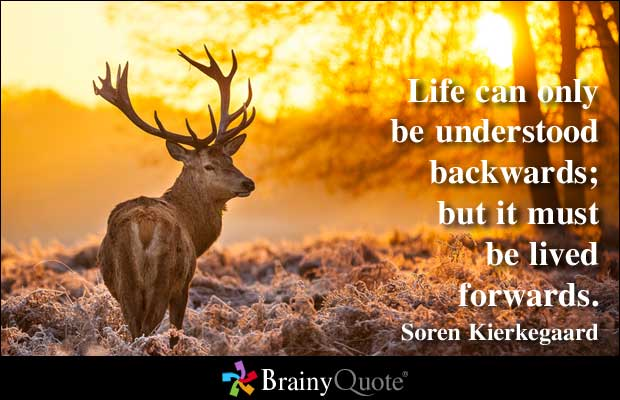 Motivational Quote on Life: Life can only be understood backwards