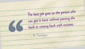 the-best-job-goes-to-the-person-who-can-get-it-done-without-passsing-the-back-or-coming-back-with-excuses
