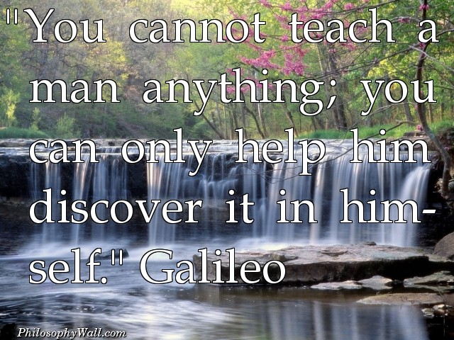 Motivational Quote on Discovering: You can't teach a man anything