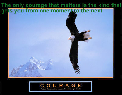 Motivational wallpaper on Courage : The only courage that matters