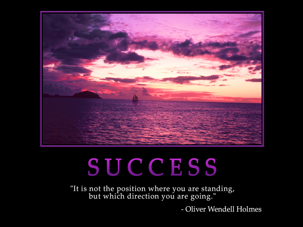 Motivational wallpaper on Success : Position and direction Quote by ( Oliver Wendell Holmes)