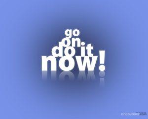Motivational Wallpaper on Go on, do it now!