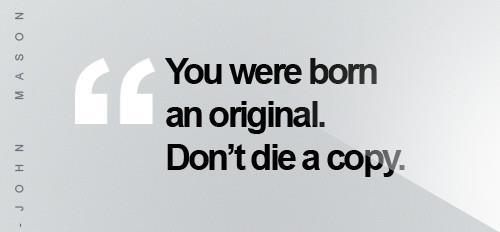 Motivational wallpaper on  you  were born an original , dont die a copy