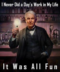 Wallpaper on work and fun by Thomas Alva Edison