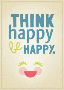 Quote Think happy be happy