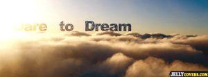Dreams Timeline Cover: Dare to Dream