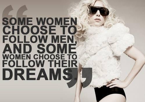 Motivational Wallpaper on Dreams: Some women choose to follow men,