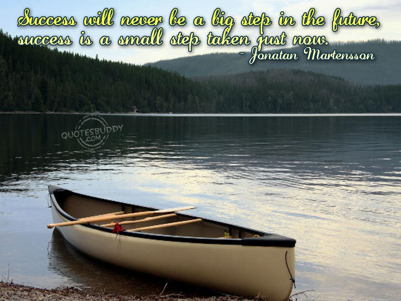 Motivational Wallpaper on Success: Success will never be a big step