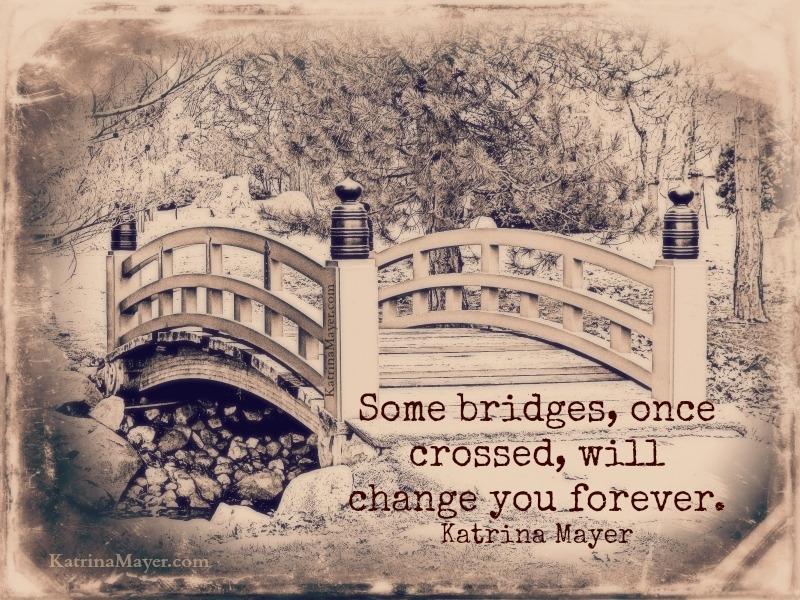 Wisdom Motivational Wallpaper: Some bridges,once crossed