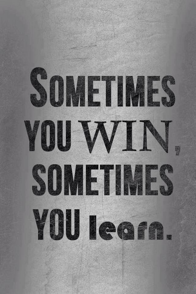 Motivational Wallpaper on Winning: Sometimes you win, Sometimes