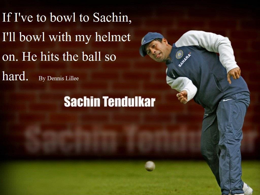 Sachin Tendulkar Wallpaper - Quote by Dennis Lillee