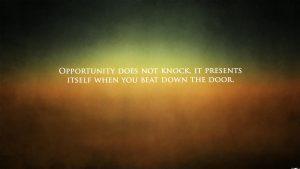 Motivational Wallpaper on Opportunity...