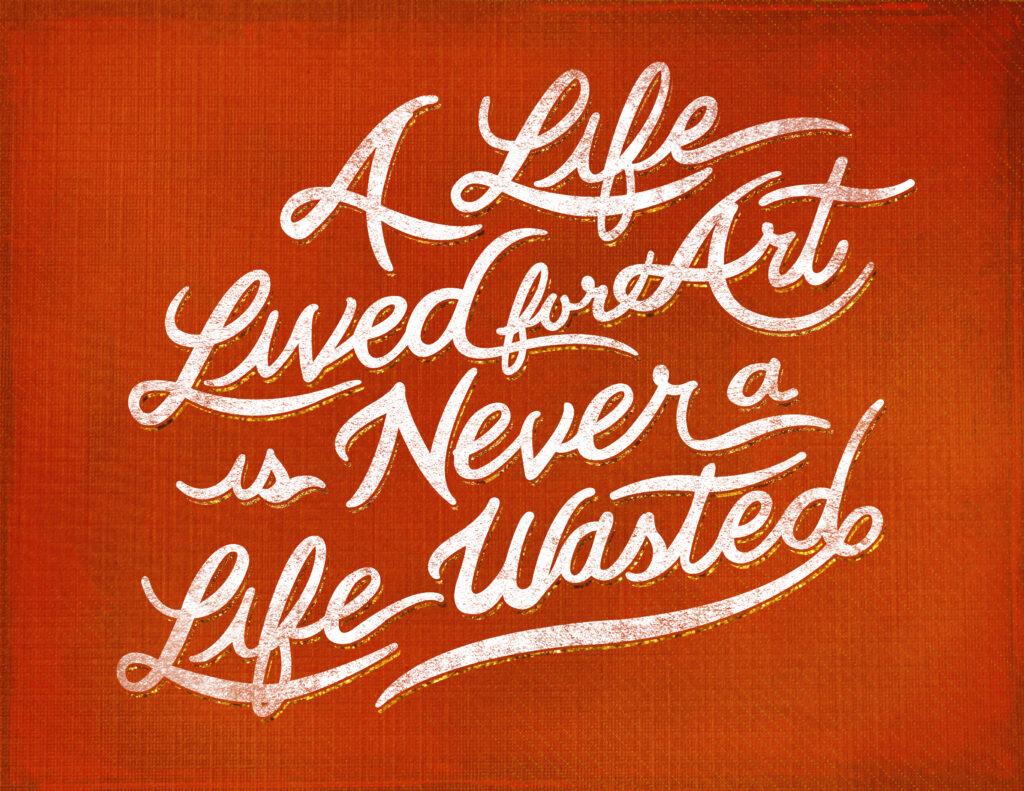Life lived for art