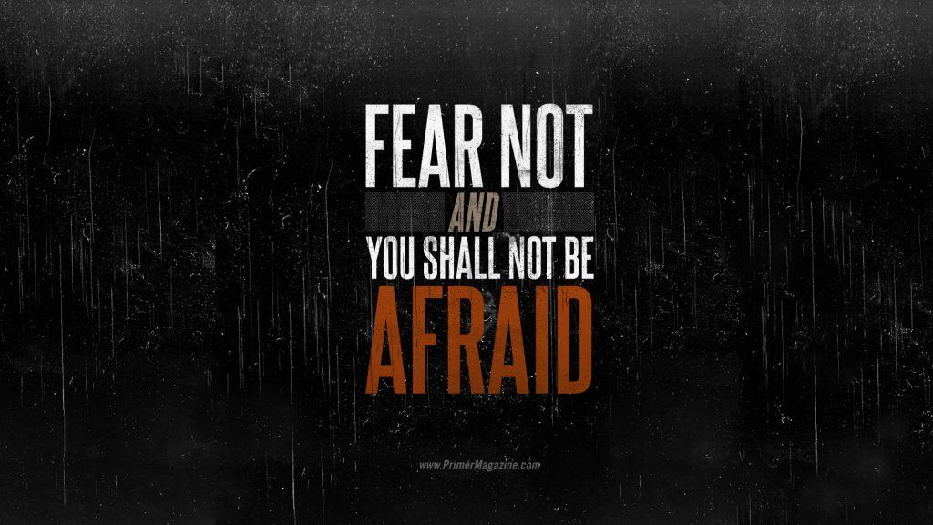 Motivational Wallpaper Fear Not ! Don't be Afraid !