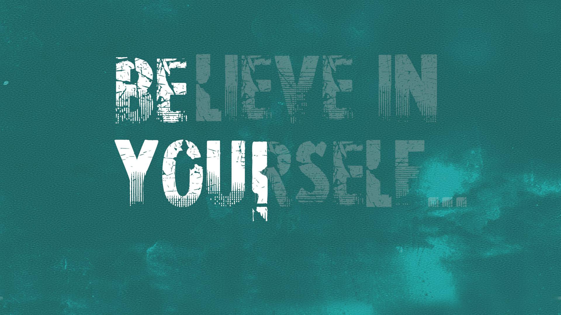Motivational Wallpaper Believe in Yourself