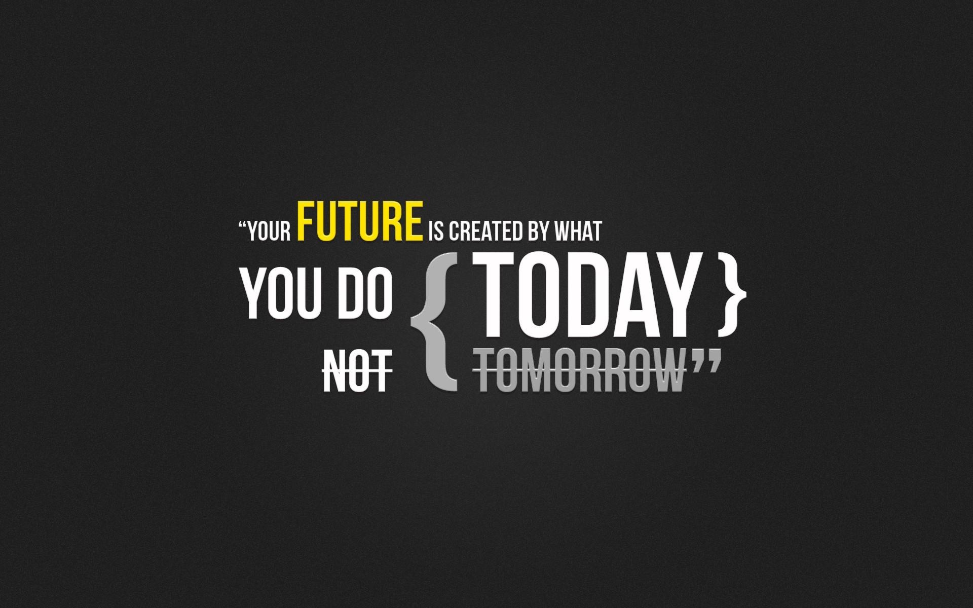 Future, Today, Tomorrow