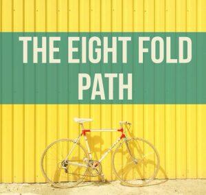 The eight fold path@dontgiveupworld