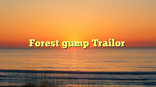 Forest gump Trailor