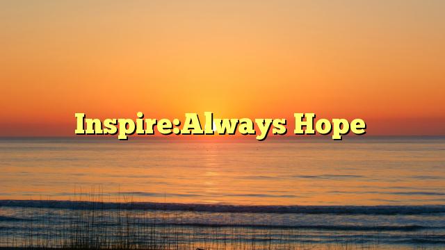 Inspire:Always Hope