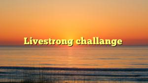 Livestrong challange