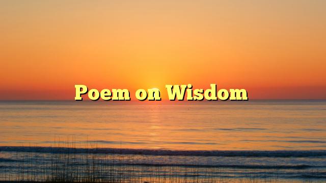 Poem on Wisdom