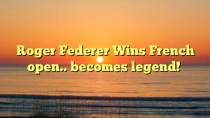 Roger Federer Wins French open.. becomes legend!